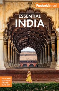 Fodor's Essential India: with Delhi, Rajasthan, Mumbai and Kerala